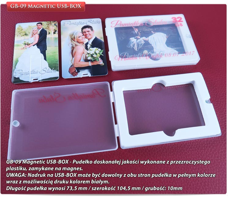 GB-09 Magnetic USB-BOX - Pudełko doskonałej jakości wykonane z przezroczystego plastiku, zamykane na magnes. UWAGA: Nadruk na USB-BOX może być dowolny z obu stron pudełka w pełnym kolorze wraz z możliwością druku kolorem białym. Długość pudełka wynosi 73,5 mm / szerokość 104,5 mm / grubość: 10mm